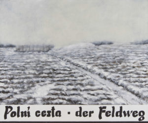 """""""Polní cesta – der Feldweg"""" 2004, olej, plátno, 90x75 cm"""